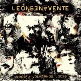leon-benavente-Vamos-a-volvernos-locos